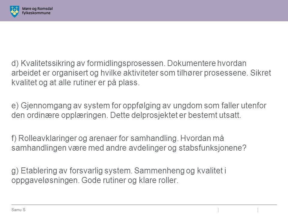 d) Kvalitetssikring av formidlingsprosessen