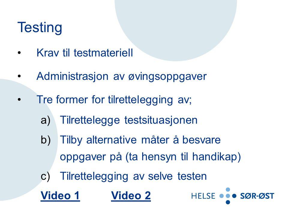 Testing Krav til testmateriell Administrasjon av øvingsoppgaver