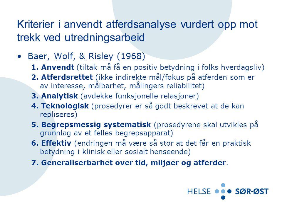 Kriterier i anvendt atferdsanalyse vurdert opp mot trekk ved utredningsarbeid