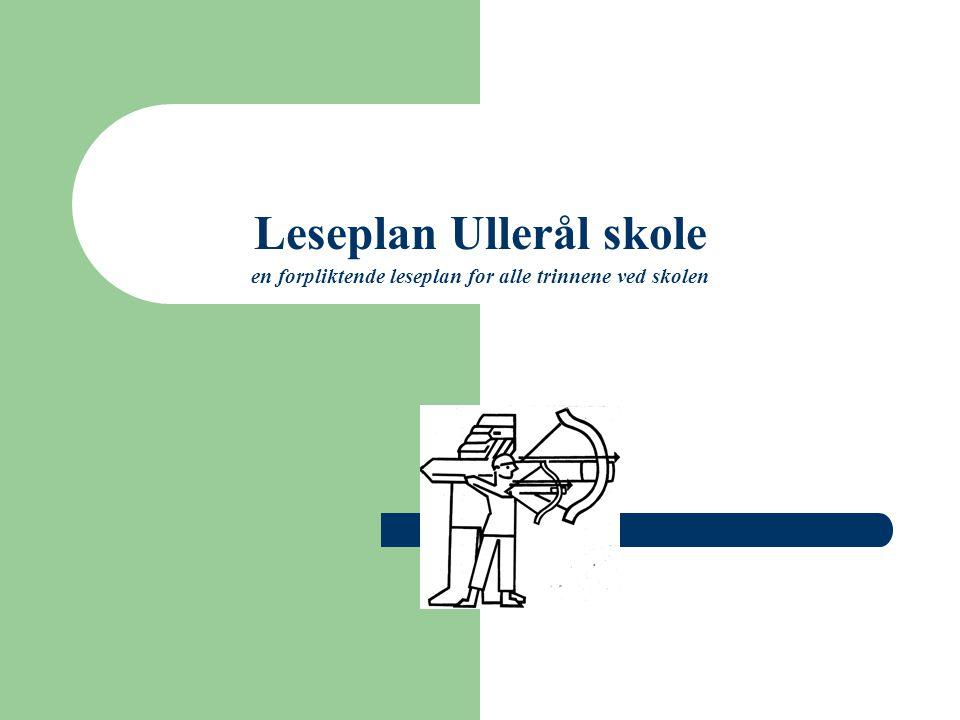 Leseplan Ullerål skole en forpliktende leseplan for alle trinnene ved skolen