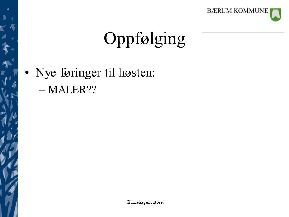 Oppfølging Nye føringer til høsten: MALER Før klikk: