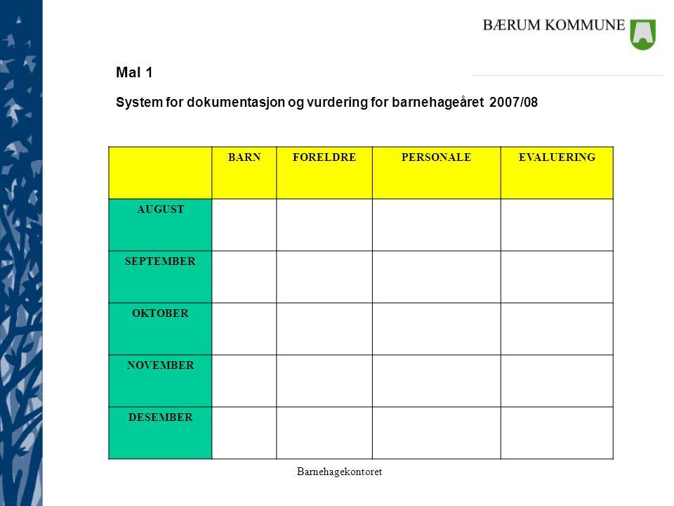 Mal 1 System for dokumentasjon og vurdering for barnehageåret 2007/08