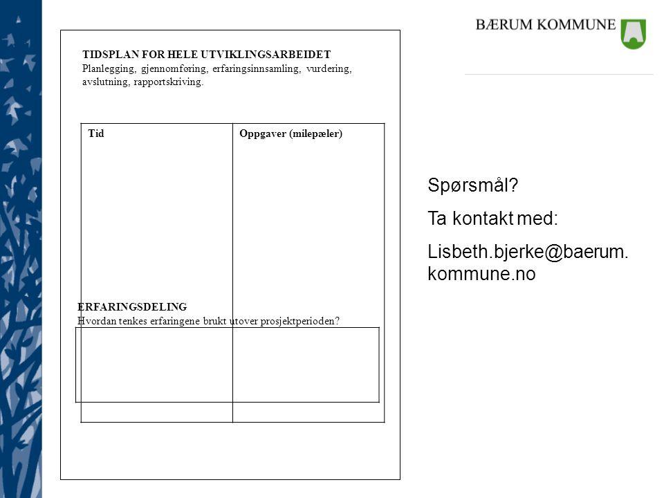 Spørsmål Ta kontakt med: Lisbeth.bjerke@baerum.kommune.no