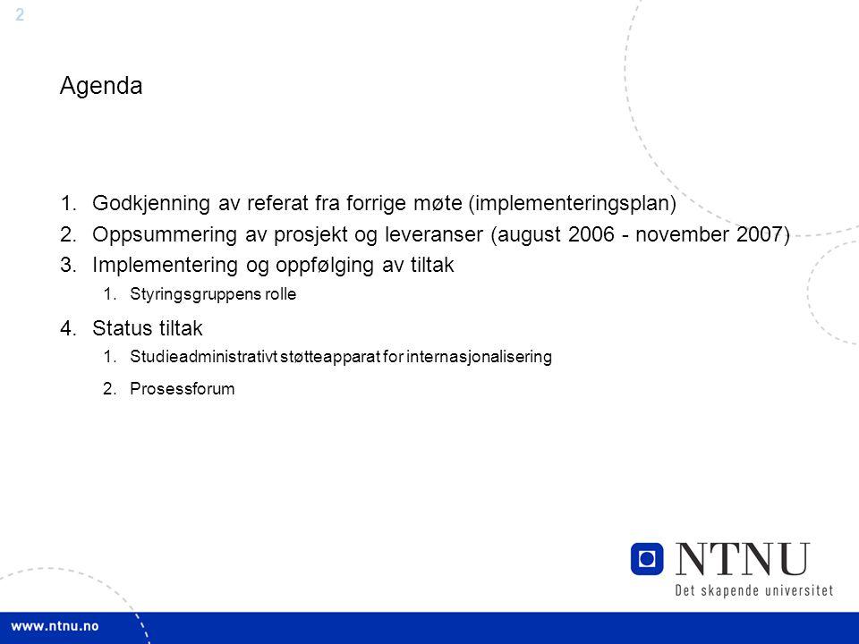 Agenda Godkjenning av referat fra forrige møte (implementeringsplan)