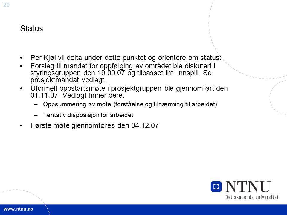 Status Per Kjøl vil delta under dette punktet og orientere om status: