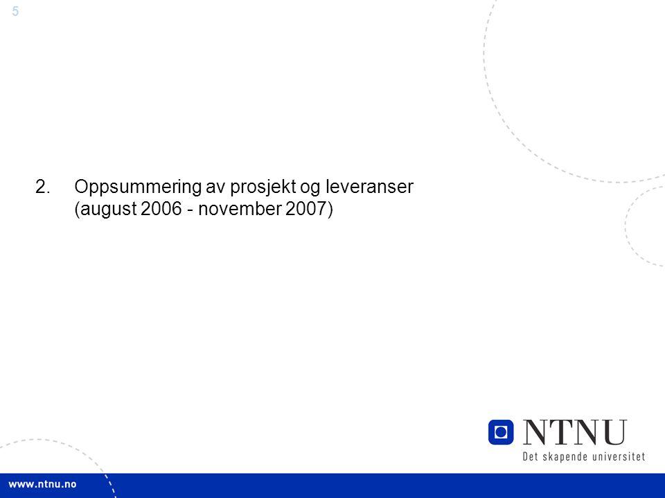 Oppsummering av prosjekt og leveranser (august 2006 - november 2007)