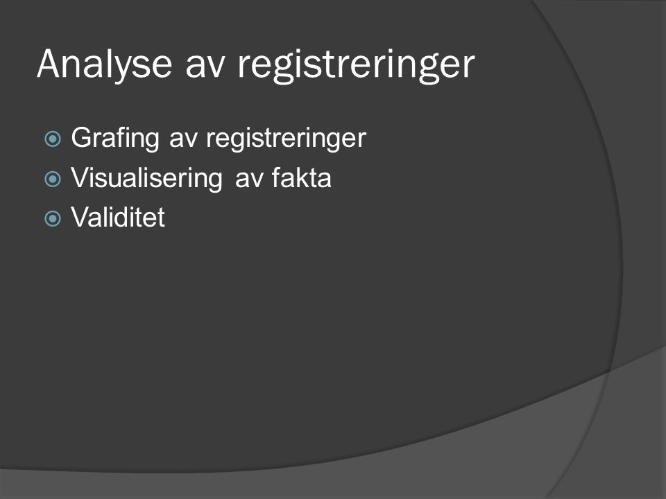 Analyse av registreringer