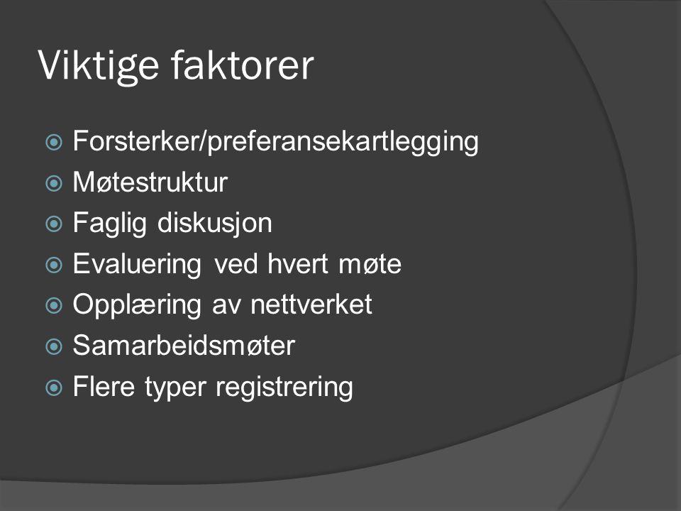 Viktige faktorer Forsterker/preferansekartlegging Møtestruktur