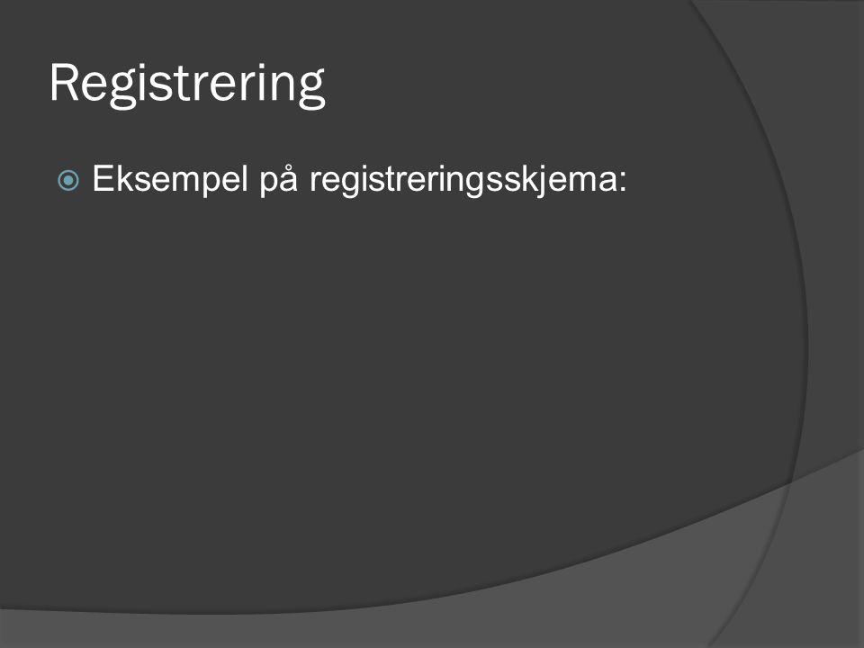 Registrering Eksempel på registreringsskjema: