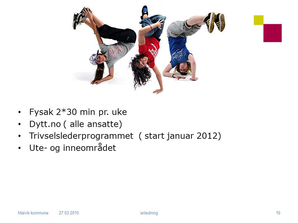 Trivselslederprogrammet ( start januar 2012) Ute- og inneområdet