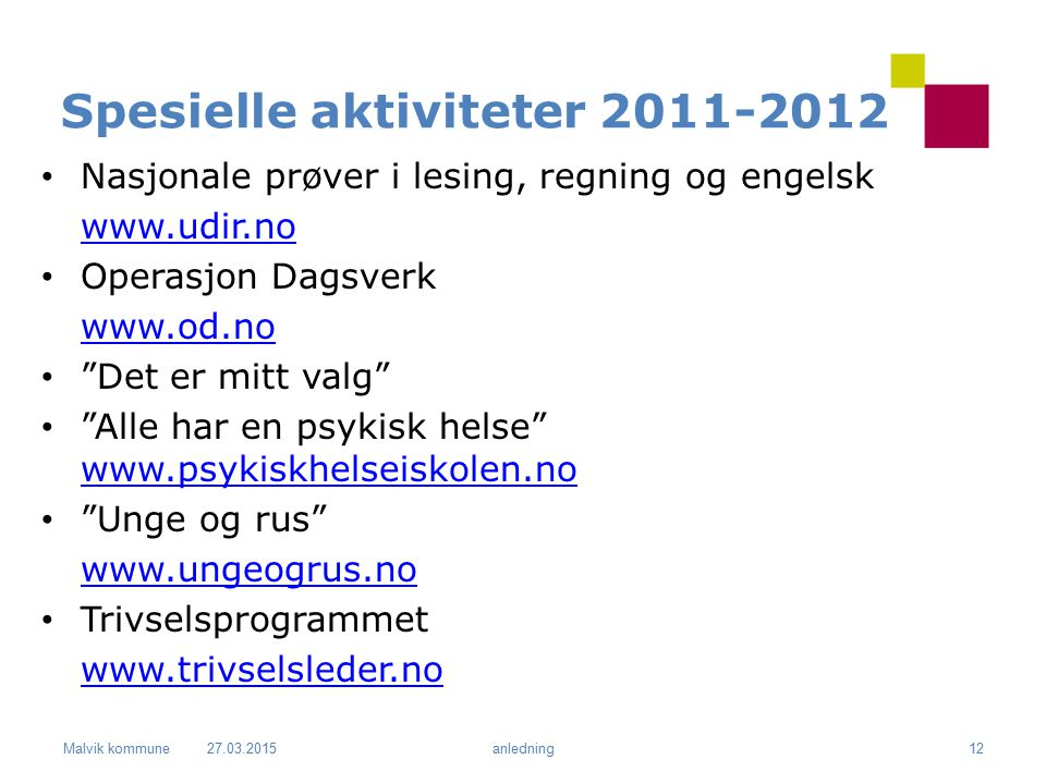 Spesielle aktiviteter 2011-2012