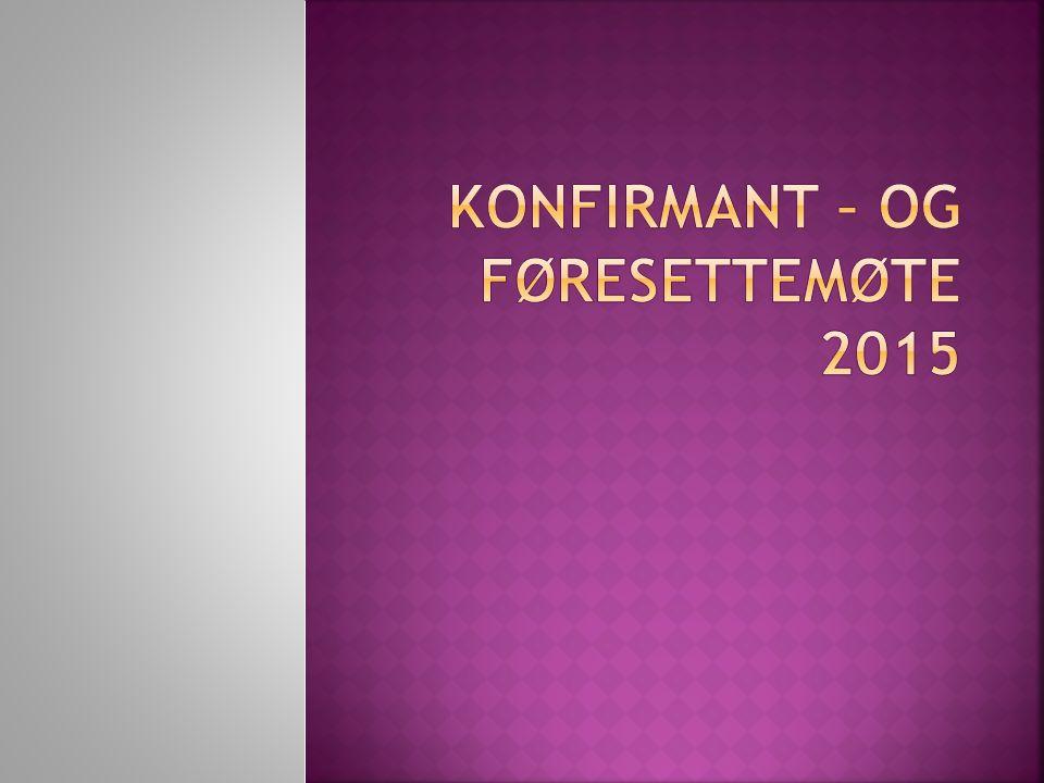 Konfirmant – og føresettemøte 2015