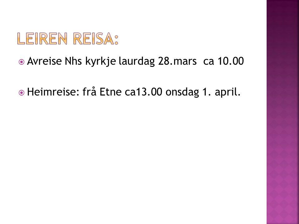 Leiren reisa: Avreise Nhs kyrkje laurdag 28.mars ca 10.00