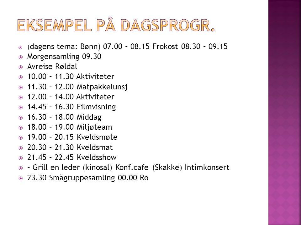 Eksempel på dagsprogr. Morgensamling 09.30 Avreise Røldal