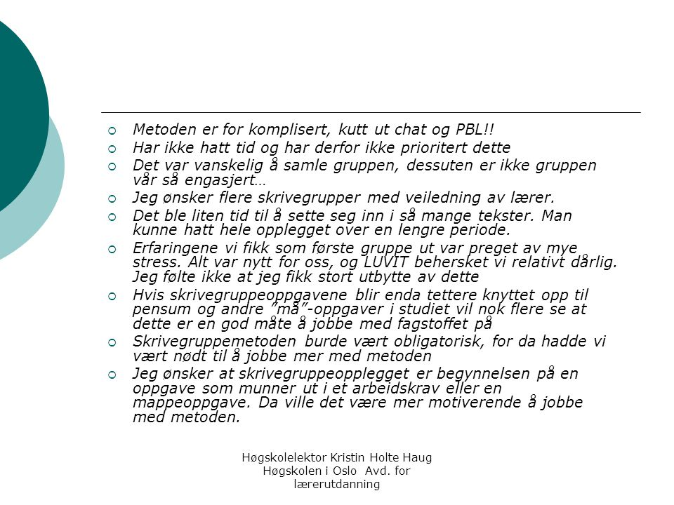 Metoden er for komplisert, kutt ut chat og PBL!!
