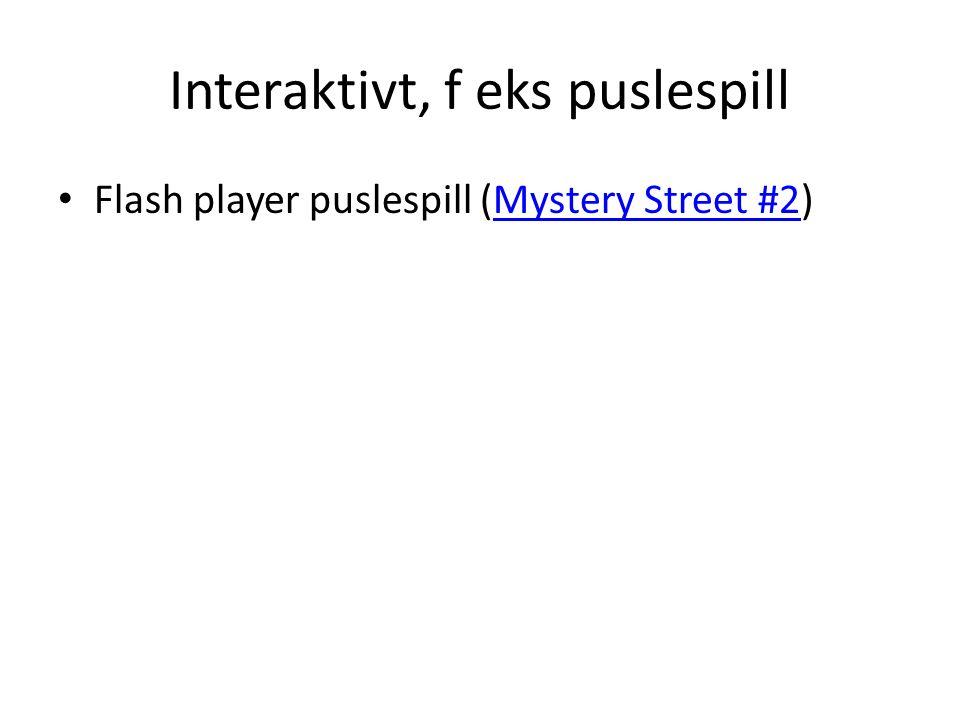 Interaktivt, f eks puslespill