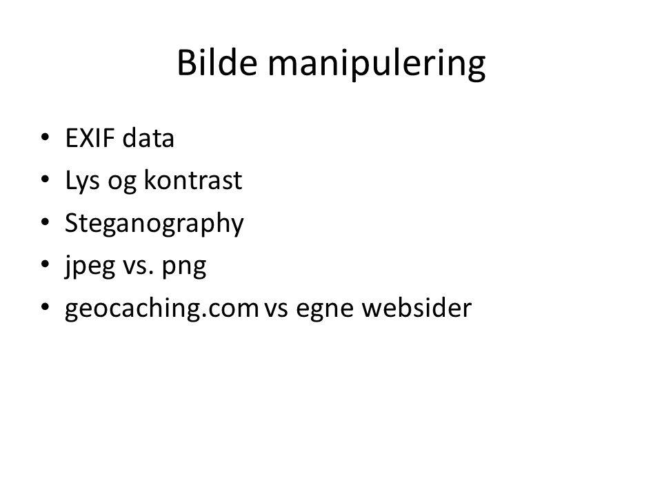 Bilde manipulering EXIF data Lys og kontrast Steganography