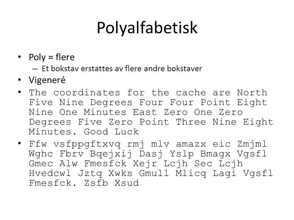 Polyalfabetisk Poly = flere Vigeneré