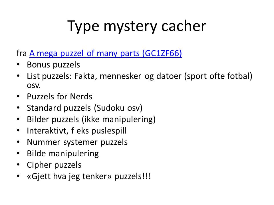 Type mystery cacher fra A mega puzzel of many parts (GC1ZF66)