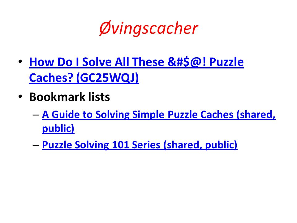 Øvingscacher How Do I Solve All These &#$@! Puzzle Caches (GC25WQJ)