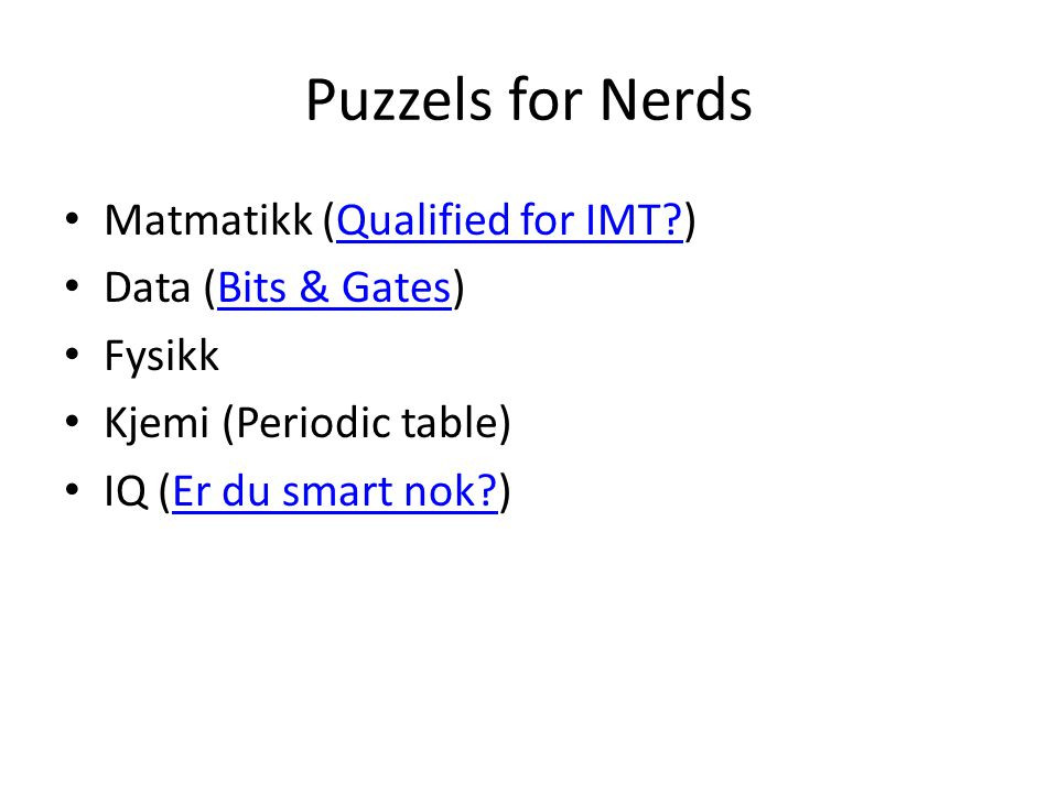 Puzzels for Nerds Matmatikk (Qualified for IMT ) Data (Bits & Gates)