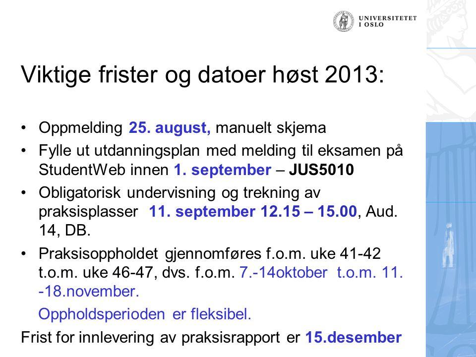 Viktige frister og datoer høst 2013: