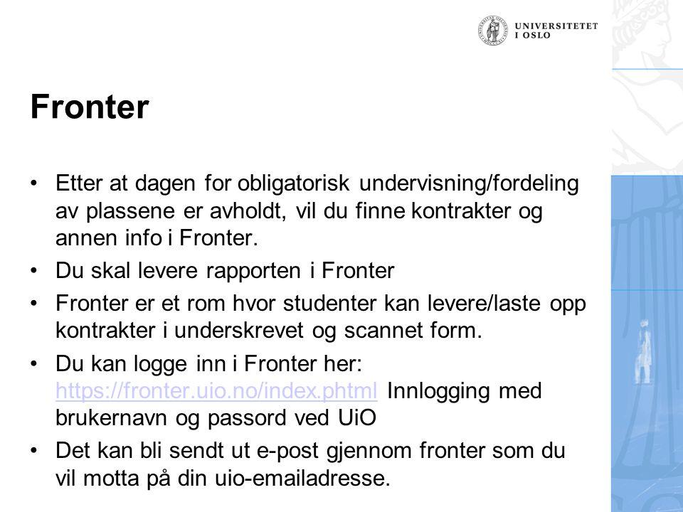 Fronter Etter at dagen for obligatorisk undervisning/fordeling av plassene er avholdt, vil du finne kontrakter og annen info i Fronter.