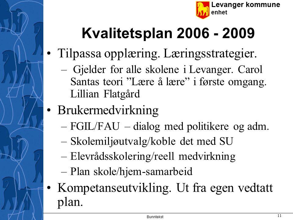 Kvalitetsplan 2006 - 2009 Tilpassa opplæring. Læringsstrategier.