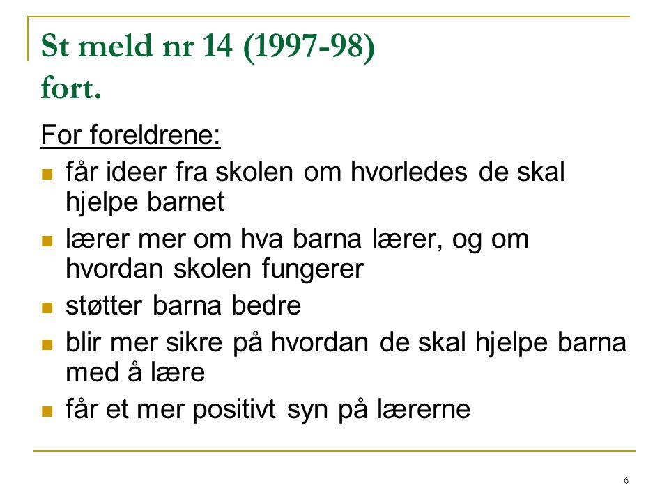 St meld nr 14 (1997-98) fort. For foreldrene: