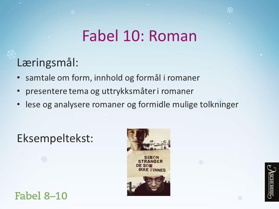 Fabel 10: Roman Læringsmål: Eksempeltekst:
