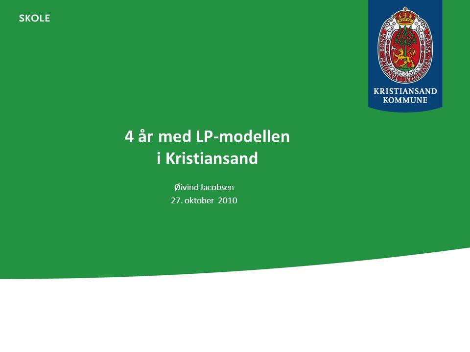 4 år med LP-modellen i Kristiansand