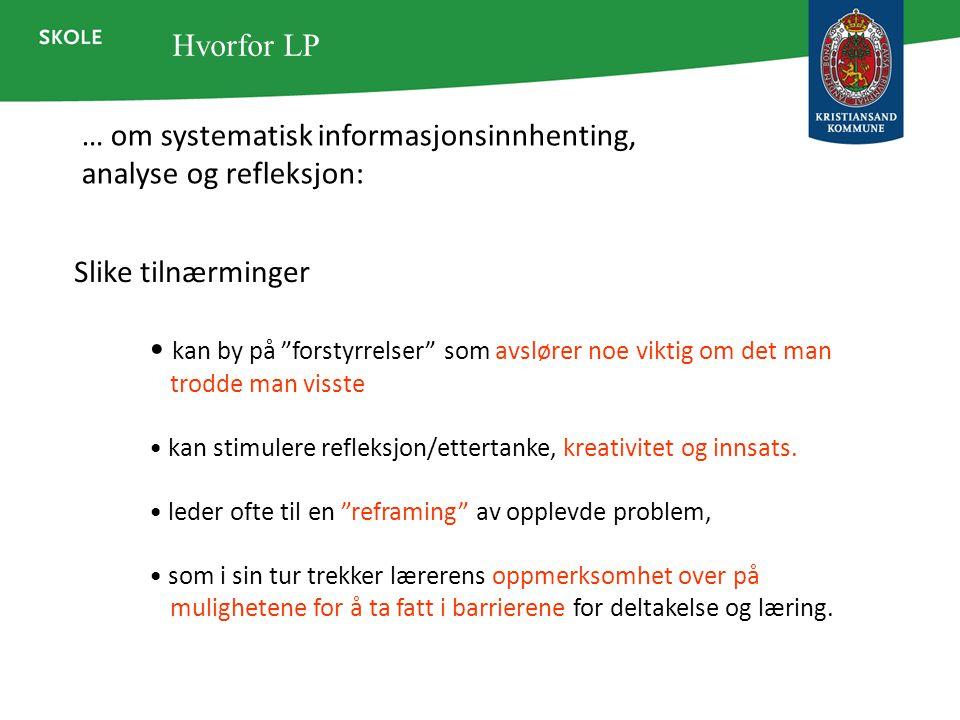 … om systematisk informasjonsinnhenting, analyse og refleksjon: