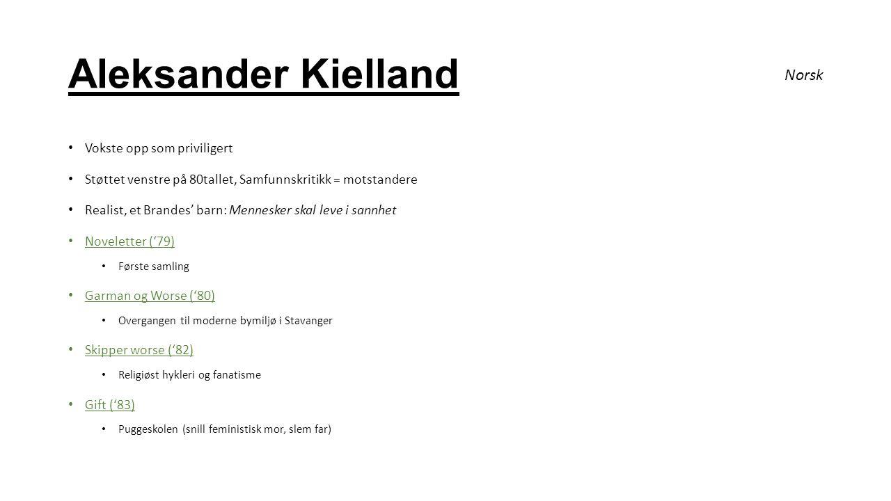 Aleksander Kielland Norsk Vokste opp som priviligert