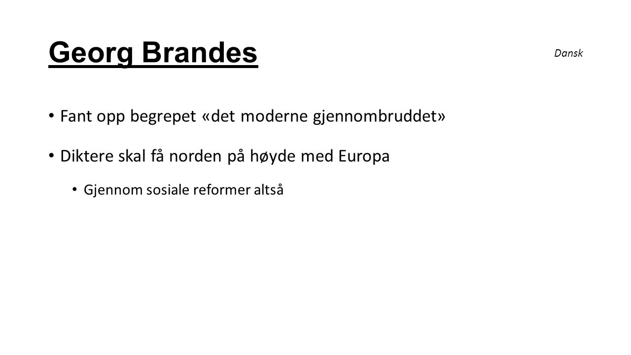 Georg Brandes Fant opp begrepet «det moderne gjennombruddet»