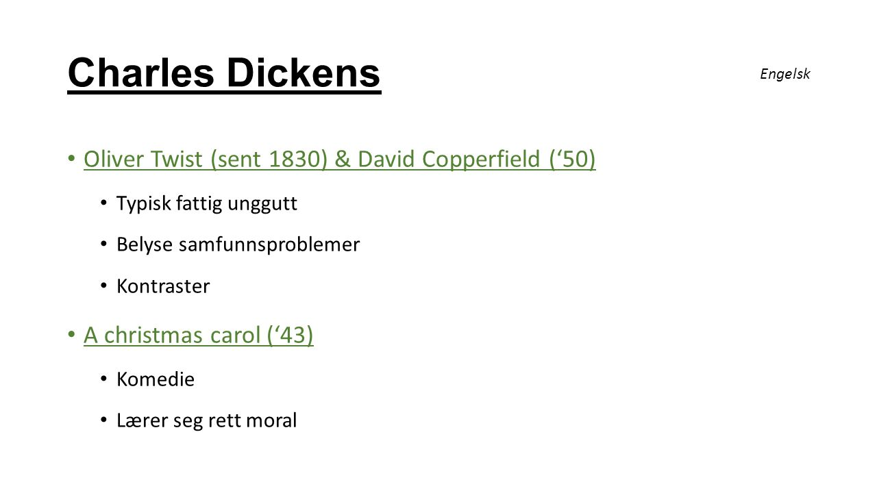 Charles Dickens Oliver Twist (sent 1830) & David Copperfield ('50)