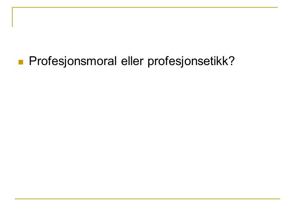 Profesjonsmoral eller profesjonsetikk
