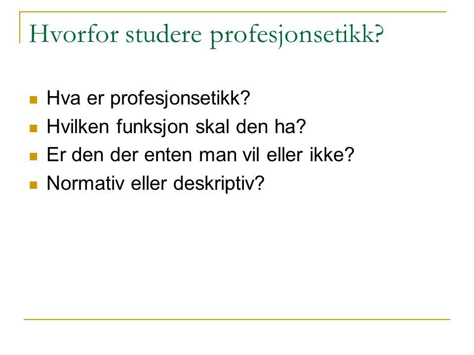 Hvorfor studere profesjonsetikk