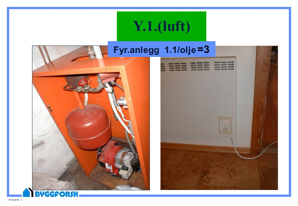 Y.1.(luft) Fyr.anlegg 1.1/olje =3
