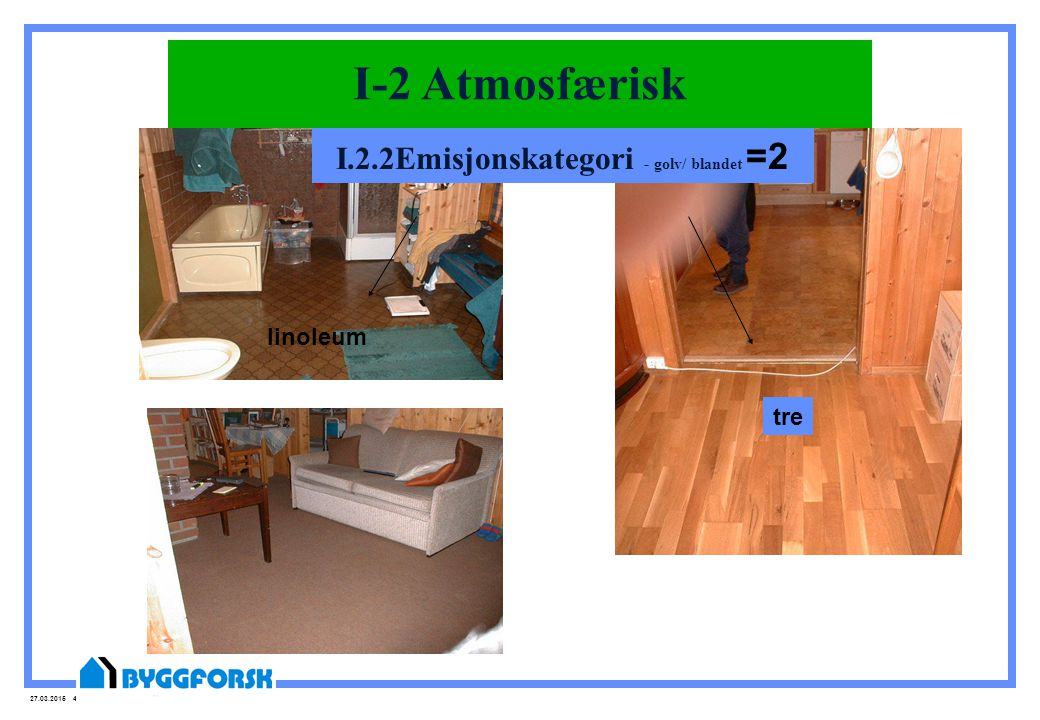 I.2.2Emisjonskategori - golv/ blandet =2