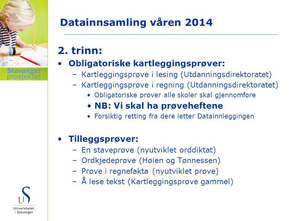 2. trinn: Datainnsamling våren 2014 Obligatoriske kartleggingsprøver: