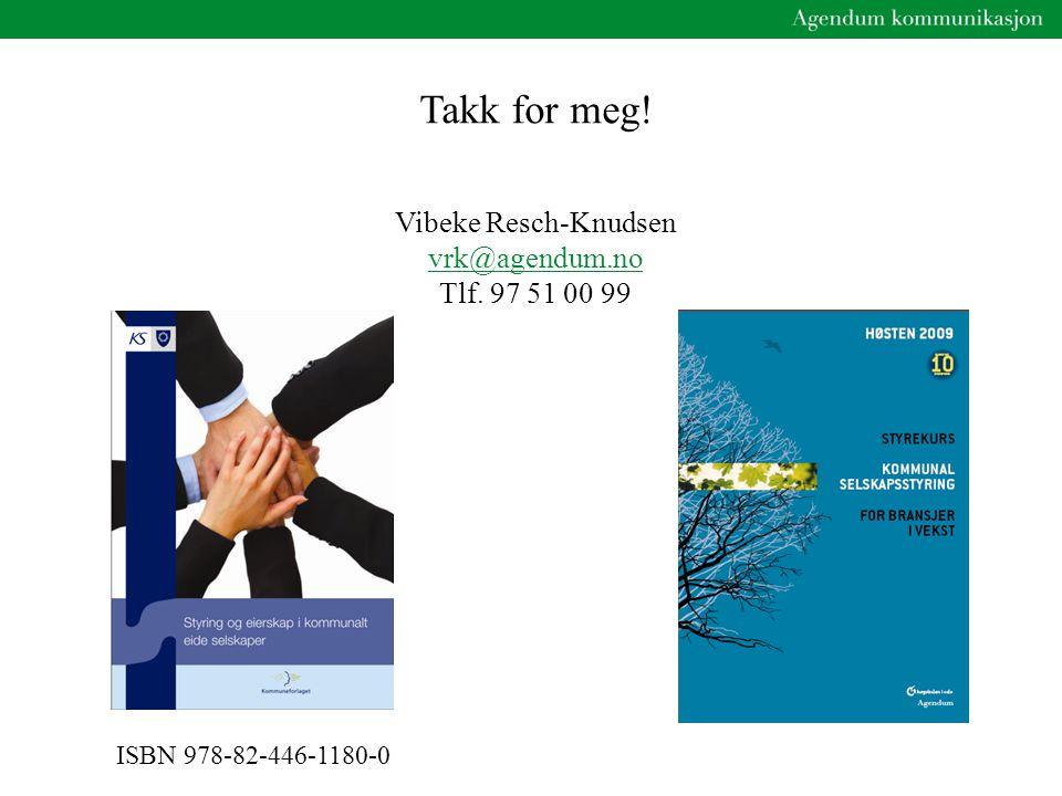 Takk for meg! Vibeke Resch-Knudsen vrk@agendum.no Tlf. 97 51 00 99