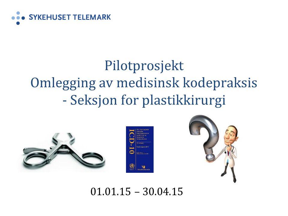 Pilotprosjekt Omlegging av medisinsk kodepraksis - Seksjon for plastikkirurgi