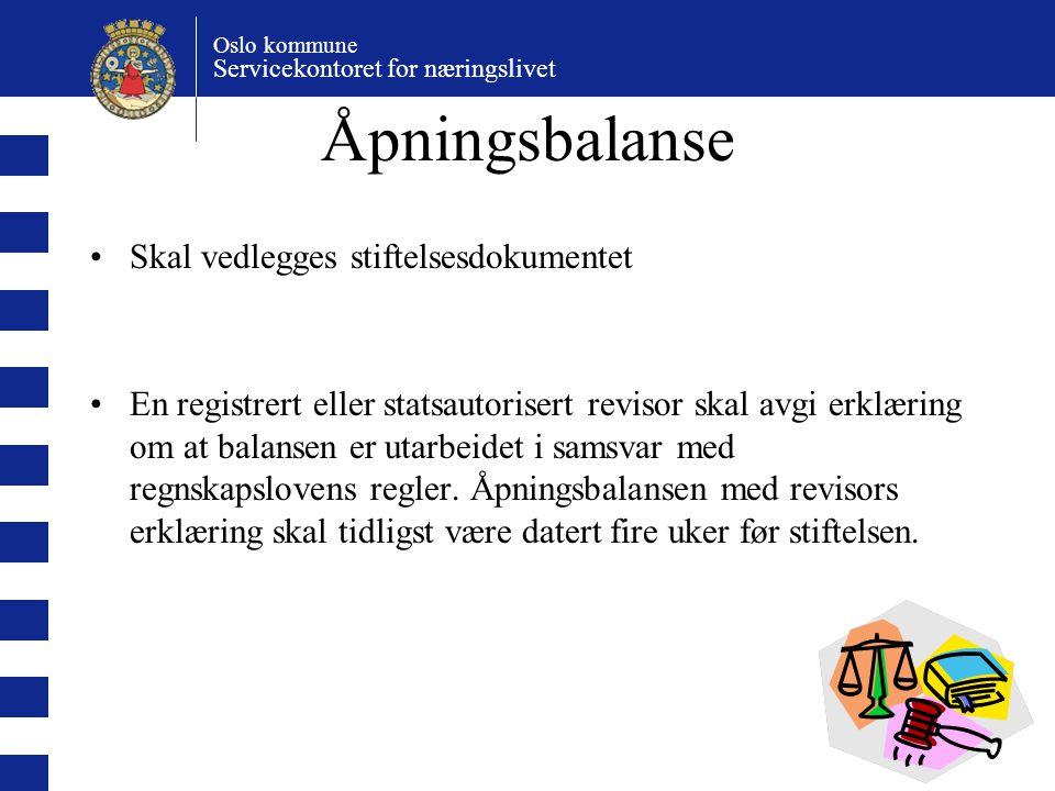 Åpningsbalanse Skal vedlegges stiftelsesdokumentet