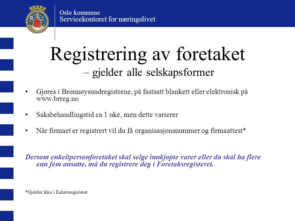 Registrering av foretaket – gjelder alle selskapsformer