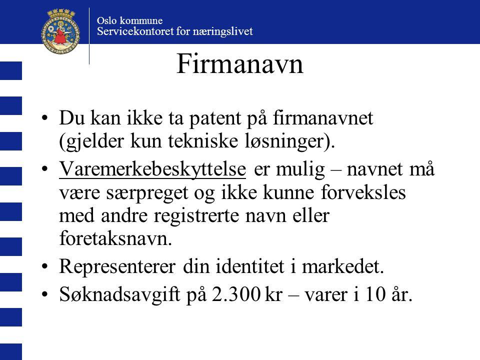 Firmanavn Du kan ikke ta patent på firmanavnet (gjelder kun tekniske løsninger).