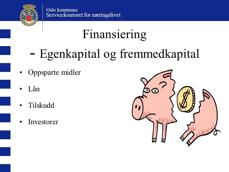- Egenkapital og fremmedkapital