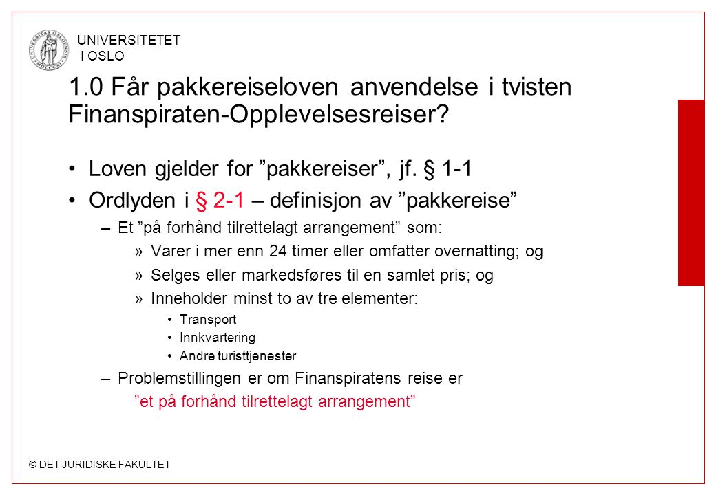 1.0 Får pakkereiseloven anvendelse i tvisten Finanspiraten-Opplevelsesreiser