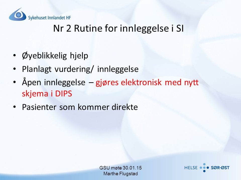 Nr 2 Rutine for innleggelse i SI