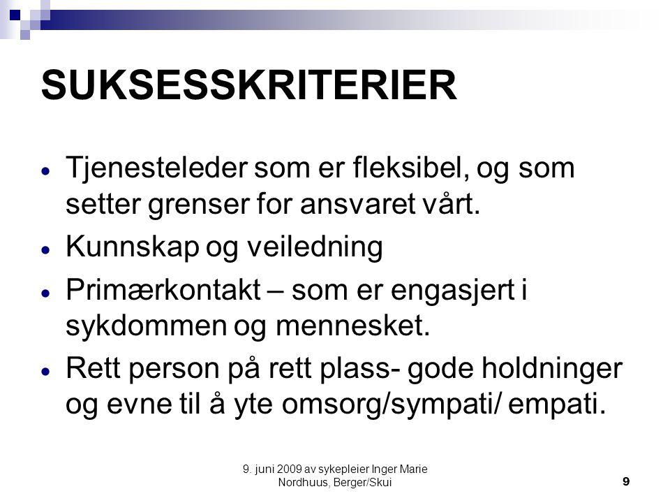 9. juni 2009 av sykepleier Inger Marie Nordhuus, Berger/Skui