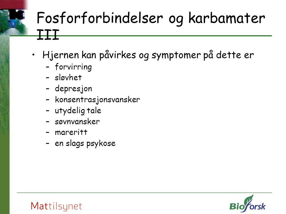 Fosforforbindelser og karbamater III
